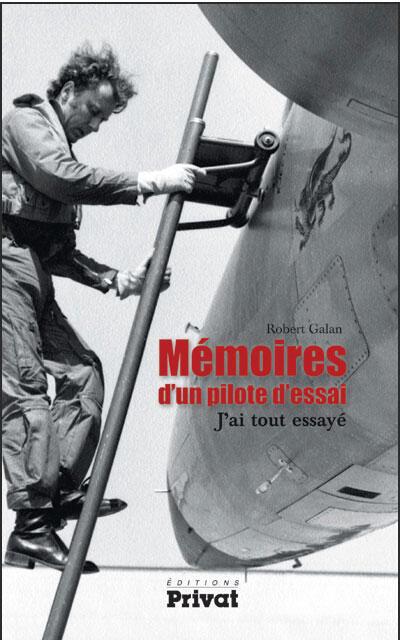 Couverture du livre de Robert Galan «Mémoires d'un pilote d'éssai».