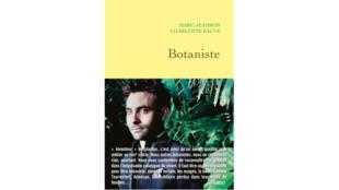 «Botaniste», de Marc Jeanson et Charlotte Fauve.