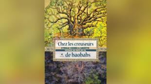 «Chez les creuseurs de baobabs, voyage au pays de Za», de Cyrille Cornu et Griotte.