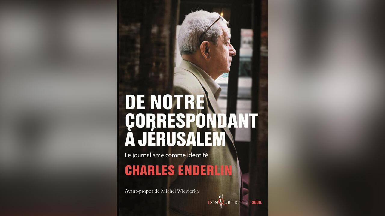«De notre correspondant à Jérusalem, le journalisme comme identité», par Charles Enderlin
