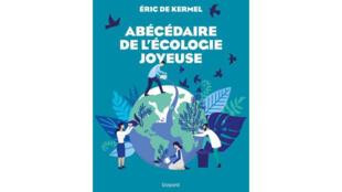 La couverture de l'«Abécédaire de l'écologie joyeuse».