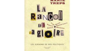 Page de couverture de «La rançon de la gloire, les surnoms de nos politiques», de Marie Treps