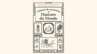 Cabinet de curiosités de l'histoire du monde, de Christian Grataloup, aux éditions Armand Colin.
