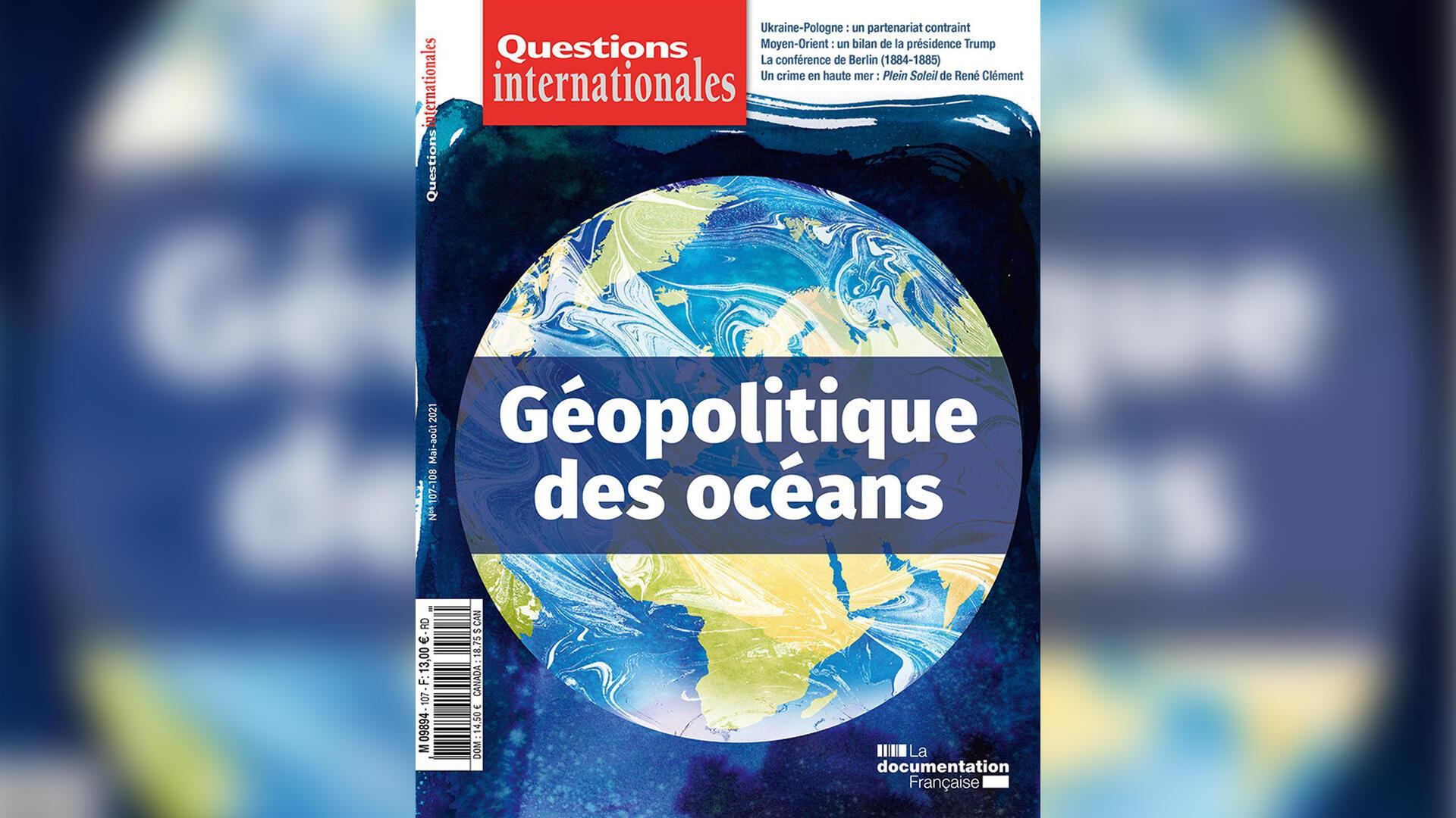 Couverture - Questions internationales - Géopolitique des océans - Géopolitique le débat 18 septembre 2021
