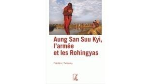 La couverture du livre «Aung San Suu Kyi, l'armée et les Rohingyas» de Frédéric Debomy.