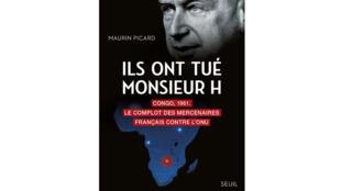 «Ils ont tué Monsieur H», de Maurin Picard.