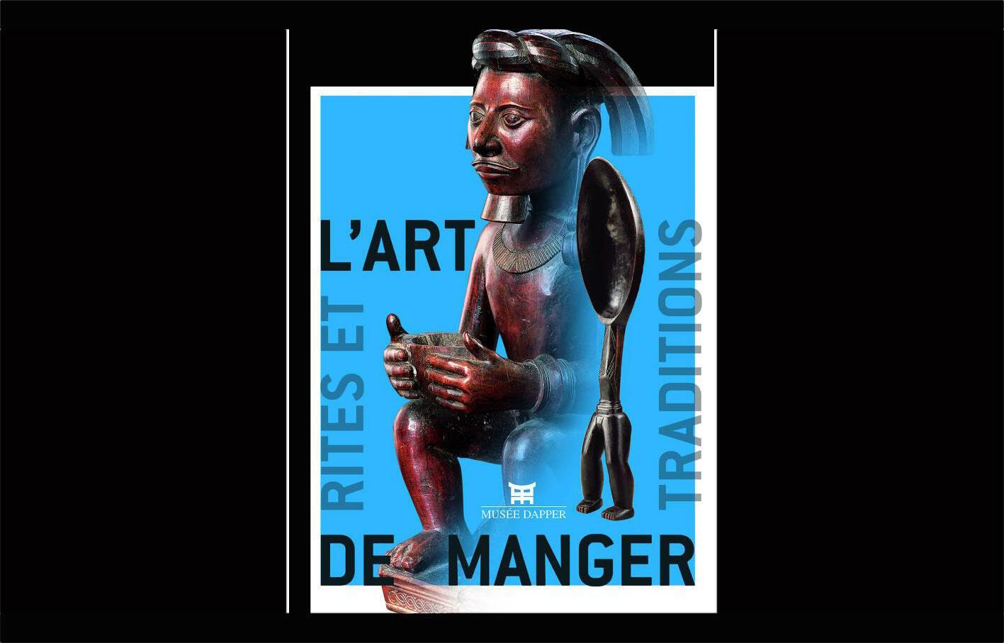 L'affiche de l'Exposition « L'Art de manger » Rites et traditions, au Musée Dapper à Paris (15 octobre 2014 au 12 juillet 2015).