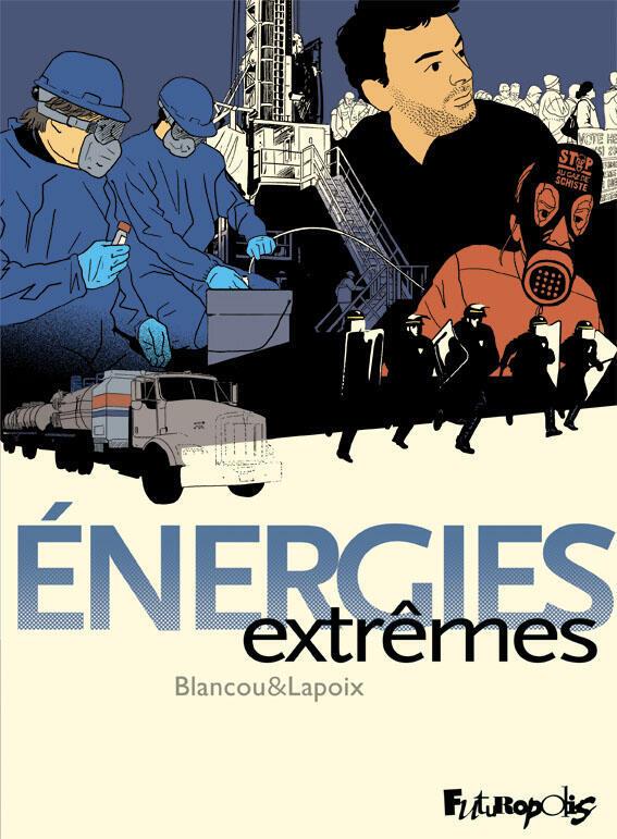 «Energies Extrêmes», par Sylvain Lapoix et Daniel Blancou.