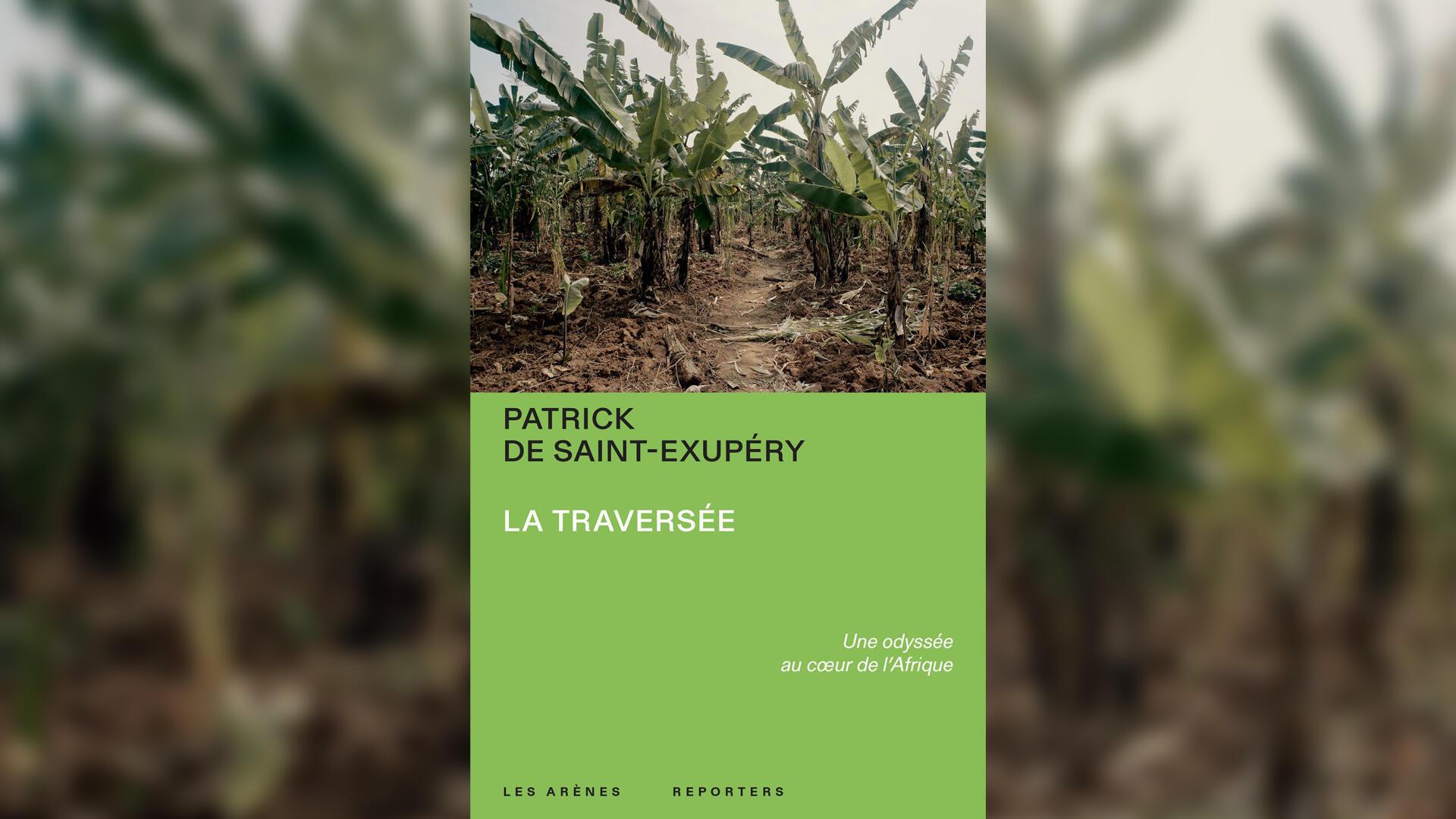 Couverture - La traversée - Patrick de Saint-Exupéry - Une semaine d'actualité