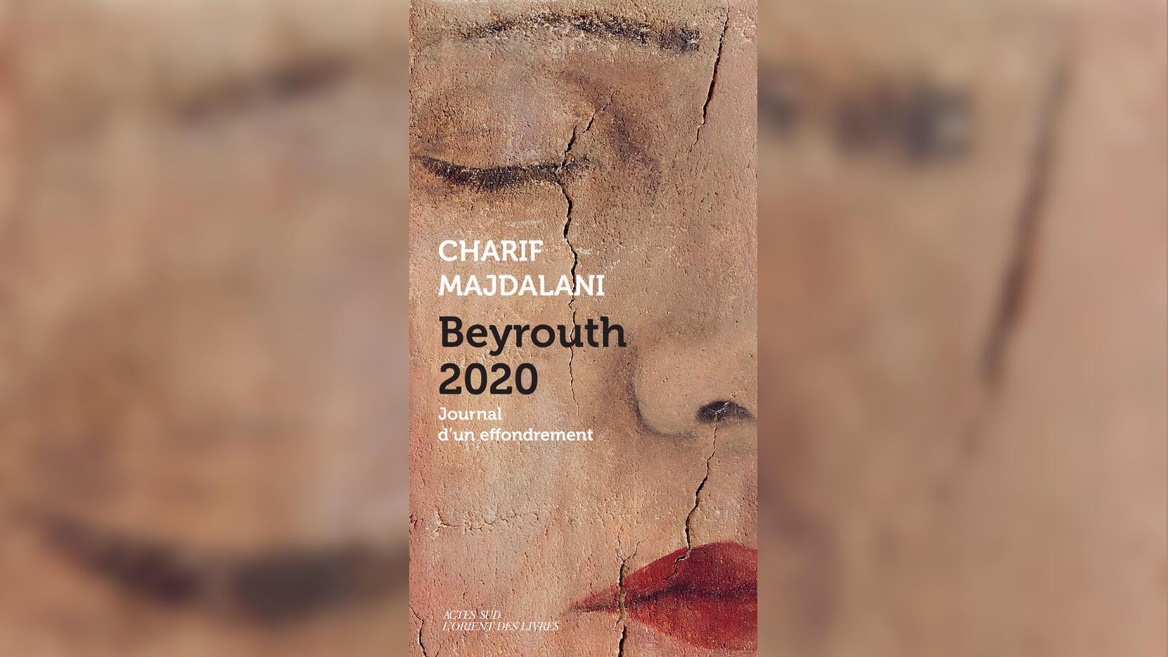 Livre inter : Couverture du livre «Beyrouth 2020 : journal d'un effondrement» de Charif Majdalani.