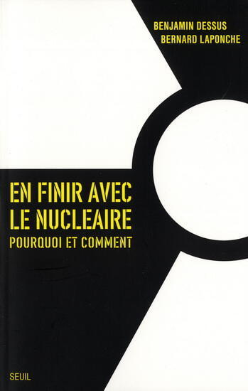 «En finir avec le nucléaire comment et pourquoi ?» aux Editions du Seuil