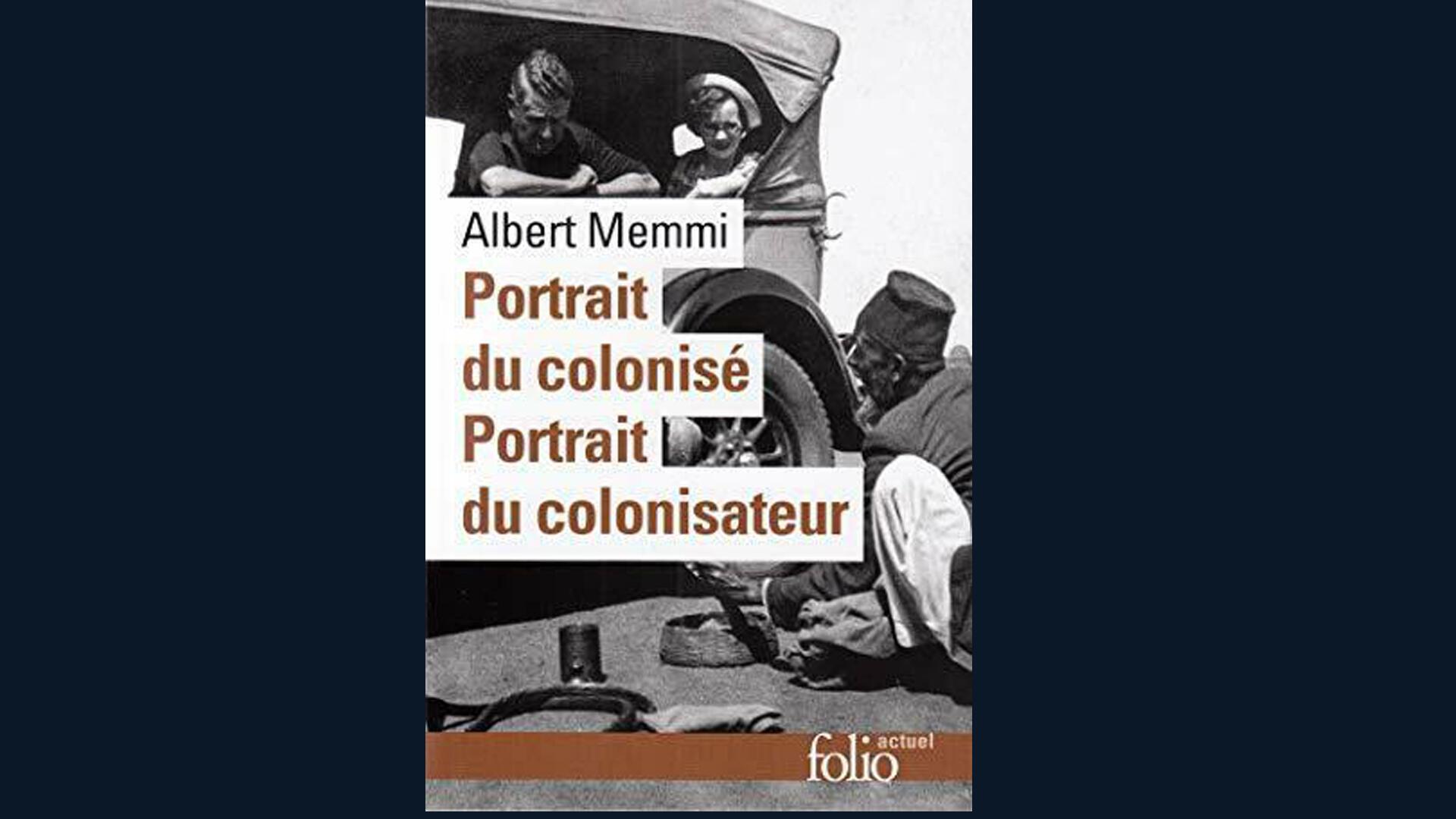 """""""Portrait du colonisé, portrait du colonisateur"""", d'Albert Memmi."""