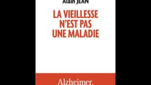 Couverture du livre «La vieillesse n'est pas une maladie», d'Alain Jean.