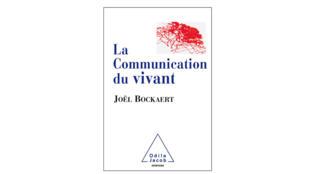 Couverture «La communication du vivant», de Joël Bockaert.