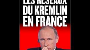 <i>Les réseaux du Kremlin en France, </i>paru aux Editions Les Petits Matins.