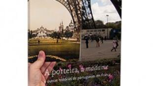 """""""A porteira, a madame e outras histórias de portugueses em França"""", livro de Joana Carvalho Fernandes."""