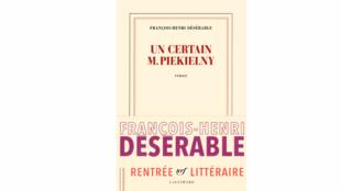 «Un certain M. Piekielny», de François-Henri Désérable.