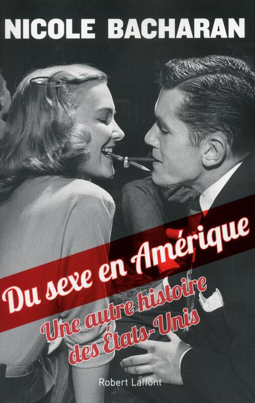 La couverture du livre « Du sexe en Amérique » de Nicole Bacharan.