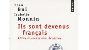 Ils sont devenus français - Dans le secret des archives - Doan Bui, Isabelle Monnin.