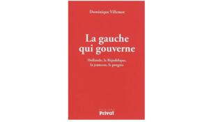 « La gauche qui gouverne » de Dominique Villemot aux éditions Privat