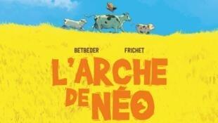 Détail de la couverture de «L'arche de Néo», de Stéphane Betbeder et de Paul Frichet.