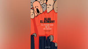Le syndrome de la dictature, d'Alaa El Aswany.