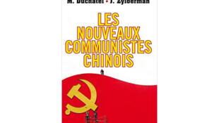 <i><b>Les nouveaux communistes chinois, </i></b> un livre signé Mathieu Duchâtel et Joris Zylberman, publié chez Armand Colin.