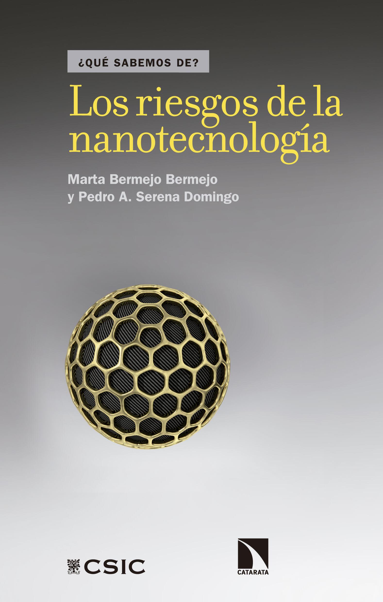 Portada del libro 'Los riesgos de la nanotecnología' de los doctores Marta Bermejo Bermejo y Pedro A. Serena Domingo.