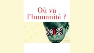 Couverture de l'ouvrage «Où va l'humanité ?» (JF Mattei et Israel Nisand)