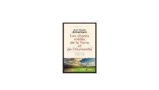 «Les chants mêlés de la Terre et de l'Humanité», de Jean-Claude Ameisen.