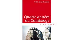 «Quatre années au Cambodge», par Amélie de la Musardière.