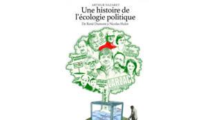 «Une histoire de l'écologie politique: de René Dumont à Nicolas Hulot» d'Arthur Nazaret,
