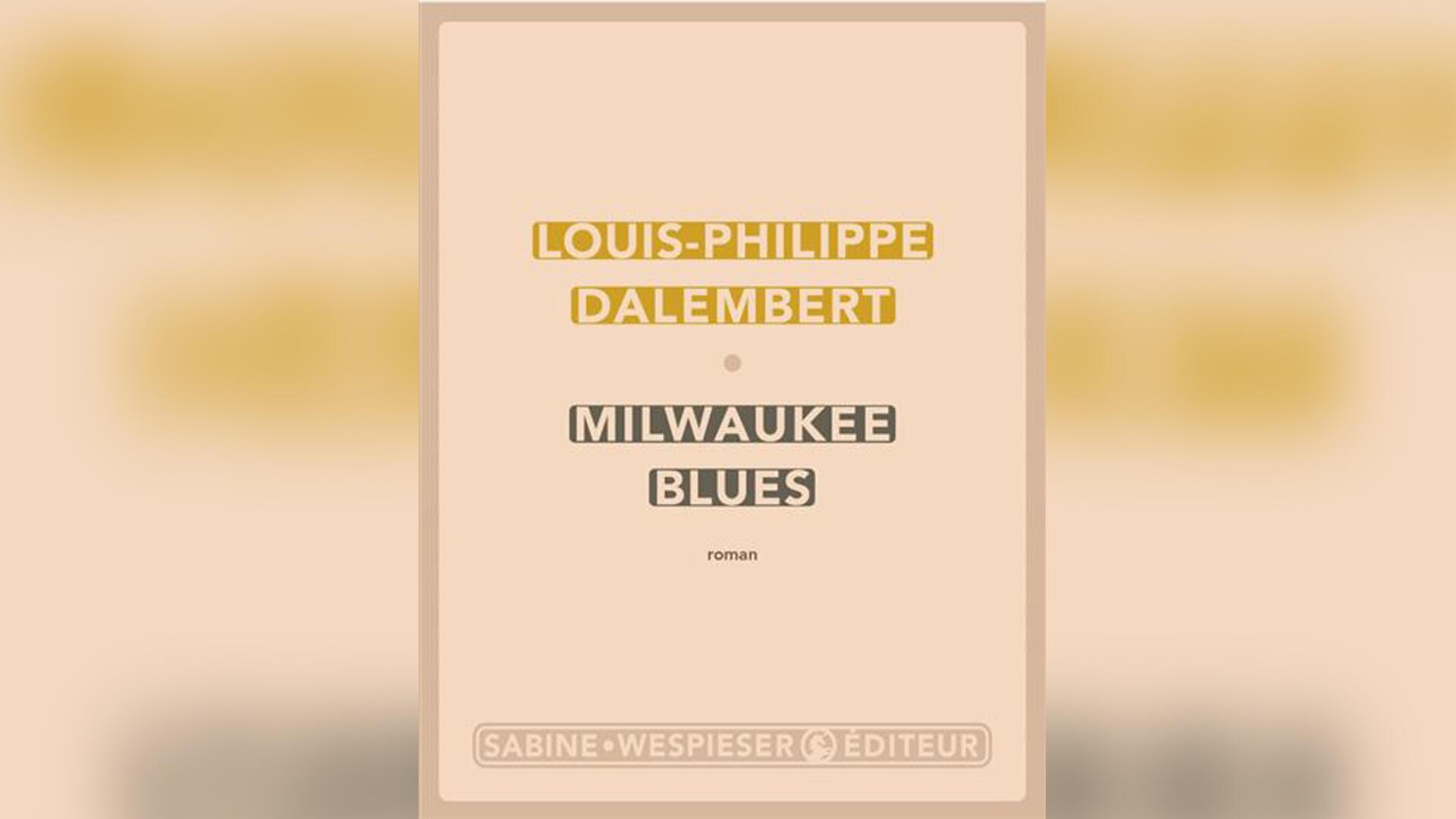 «Millwaukee blues», par Louis-Philippe Dalembert.