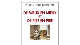 «De mieux en mieux et de pire en pire», de Pierre-Henri Tavoillot.