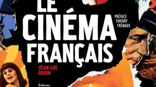 Couverture du livre « Le cinéma français », de Jean-Luc Douin, publié en octobre 2014 aux éditions de La Martinière.