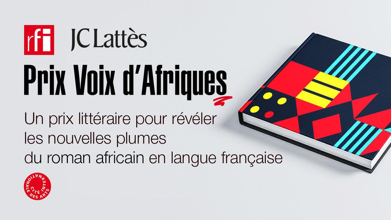 Le prix littéraire «Voix d'Afriques» de RFI et JC Lattès. Vous pouvez tenter votre chance et participer à ce concours d'écriture jusqu'au 15 janvier 2020.