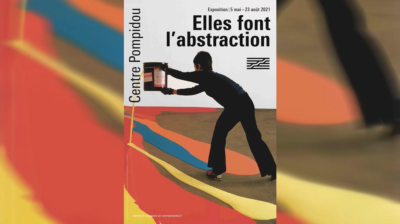 """Affiche de l'exposition """"Elles font l'abstraction"""" présentée au Centre Pompidou."""