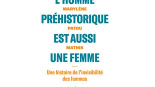 """Marylène Patou-Mathis publie """"L'homme préhistorique est aussi une femme"""", aux éditions Allary."""