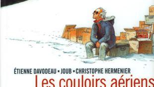 «Les couloirs aériens» des auteurs Étienne Davodeau, Joub et Christophe Hermenier.