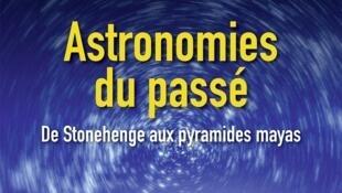 L'affiche du livre de Yaël Nazé, «Astronomies du passé».