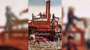 couverture Exécution du roi - Jean-Clément Martin - éditions Perrin
