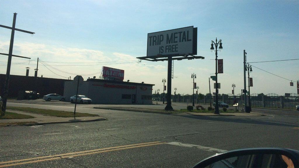 Detroit, Trip Metal is free.
