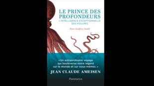 «Le prince des profondeurs. L'intelligence exceptionnelle des poulpes» de Jean-Claude Ameisen.