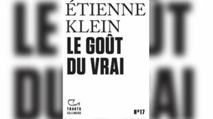 """Couverture """"Le goût du vrai"""", d'Étienne Klein."""