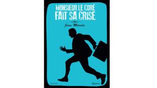 «  Monsieur Le curé fait sa crise »,  de Jean Mercier.