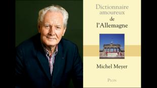 Photographie portrait de Michel Meyer et couverture de son «Dictionnaire amoureux de l'Allemagne» paru chez PLON.