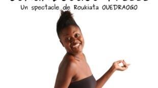 Affiche du spectacle de Roukiata Ouedraogo - «Ouagadougou pressé».
