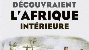 Couverture du livre «Quand les Européens découvraient l'Afrique intérieure», d'Olivier Grenouilleau aux éditions Tallandier.