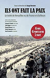 Couverture du livre de Serge Berstein : «Ils ont fait la paix, le traité de Versailles vu d'ici et d'ailleurs».