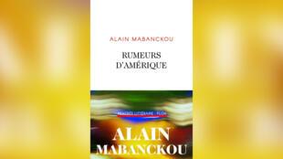 Rumeurs d'Amérique, d'Alain Mabanckou.